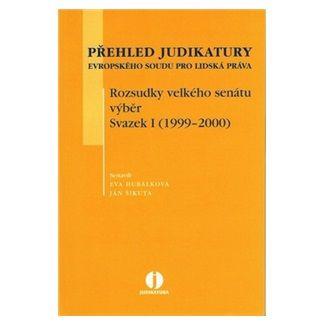Eva Hubálková, Ján Šikuta: Přehled judikatury Evropského soudu pro lidská práva cena od 225 Kč