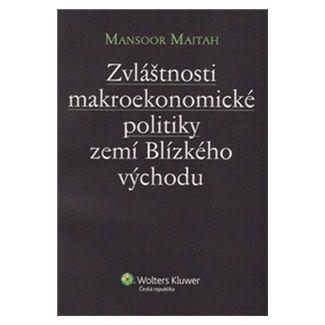Mansoor Maitah: Zvláštnosti makroekonomické politiky Blízkého východu cena od 157 Kč
