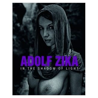Adolf Zika: Adolf Zika - In The Shadow of Light cena od 395 Kč