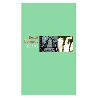 Benoit Duteurtre: Dráhy cena od 99 Kč