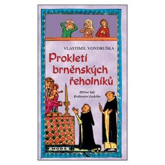 Vlastimil Vondruška: Prokletí brněnských řeholníků cena od 239 Kč