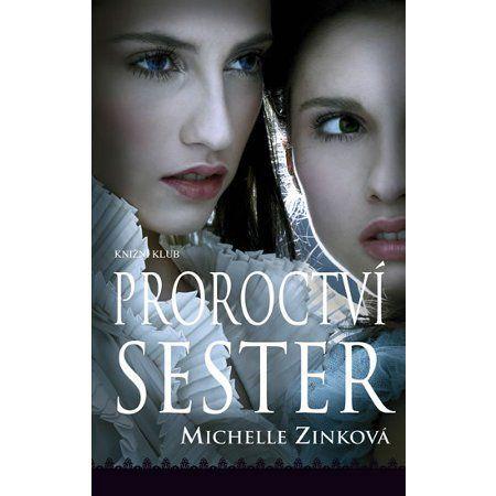 Michelle Zink: Proroctví sester cena od 215 Kč