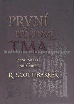 R. Scott Bakker: Princ ničeho 1 - První přichází tma cena od 299 Kč