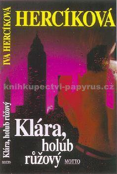 Iva Hercíková: Klára, holub růžový cena od 111 Kč