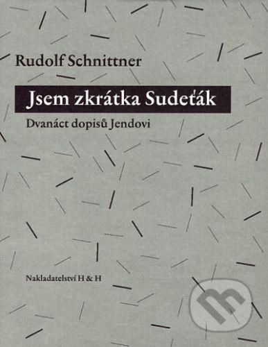 Schnittner Rudolf: Jsem zkrátka Sudeťák cena od 107 Kč