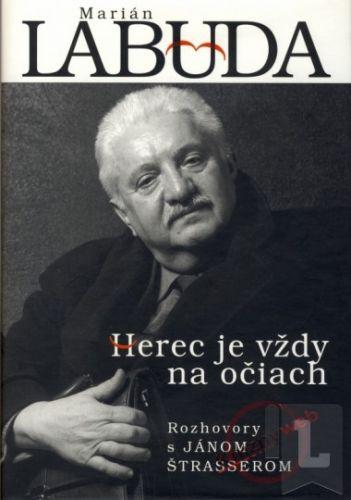 Ján Štrasser: Marián Labuda - Herec je vždy na očiach cena od 200 Kč