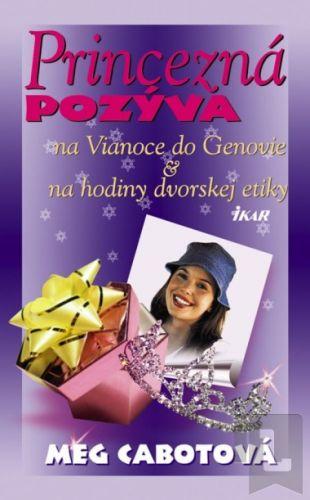 IKAR Princezná pozýva (na Vianoce do Genovie, na hodiny dvorskej etikety) cena od 0 Kč