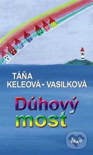Táňa Keleová-Vasilková: Dúhový most cena od 0 Kč