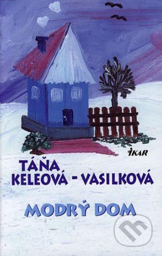 Táňa Keleová-Vasilková: Modrý dom cena od 196 Kč
