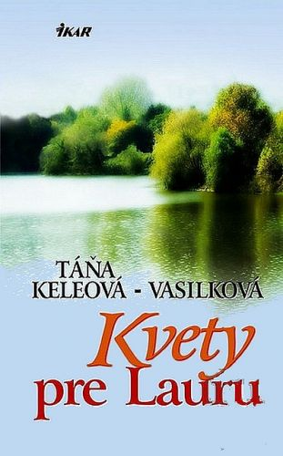 Táňa Keleová-Vasilková: Kvety pre Lauru cena od 199 Kč