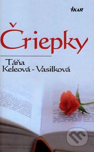 Táňa Keleová-Vasilková: Čriepky cena od 172 Kč
