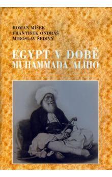 Roman Míšek, František Ondráš, Miroslav Šedivý: Egypt v době Muhammada Alího cena od 180 Kč