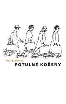Ruth Bondyová, Jiří Slíva: Potulné kořeny cena od 155 Kč