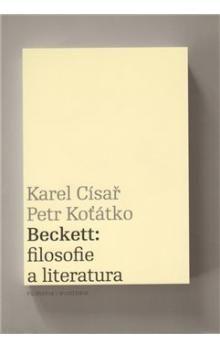 Petr Koťátko, Karel Císař: Beckett: filosofie a literatura cena od 130 Kč
