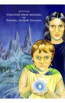 Jiří Novotný: Ztracené písně menhiru: Baludin, učedník Xartexův cena od 120 Kč
