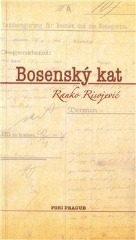 Ranko Risojevič: Bosenský kat cena od 155 Kč