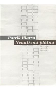 Patrik Hlavsa: Nenatřená plátna cena od 101 Kč