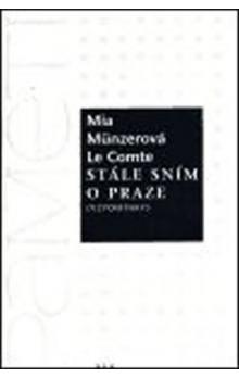 Mia Münzerová Le Comte: Stále sním o Praze cena od 111 Kč