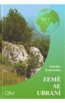 Jaroslav Kadrnožka: Země se ubrání cena od 270 Kč