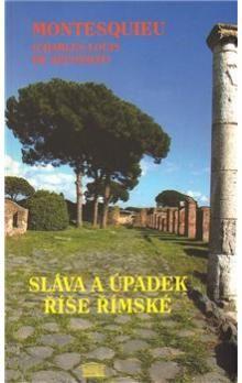 Charles Louis de Montesquieu: Sláva a úpadek říše římské cena od 136 Kč