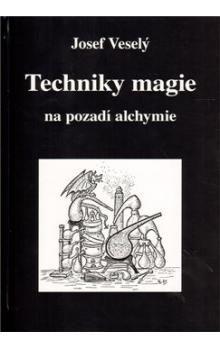 Josef Veselý: Techniky magie na pozadí alchymie cena od 220 Kč