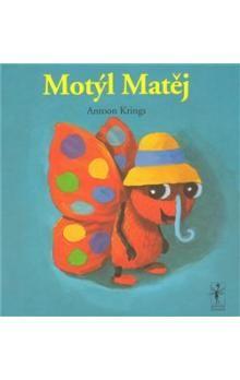 Antoon Krings: Motýl Matěj cena od 78 Kč