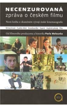 Pavel Melounek: Necenzurovaná zpráva o českém filmu cena od 93 Kč