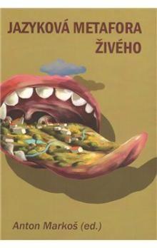 Anton Markoš: Jazyková metafora živého cena od 125 Kč