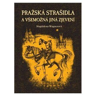 Magdalena Wagnerová, Lucie Paceltová: Pražská strašidla a všemožná jiná zjevení cena od 128 Kč