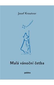 Josef Kroutvor: Malá vánoční četba cena od 137 Kč