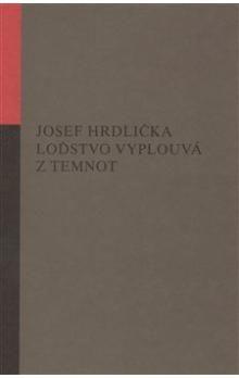 Josef Hrdlička: Loďstvo vyplouvá z temnot cena od 136 Kč