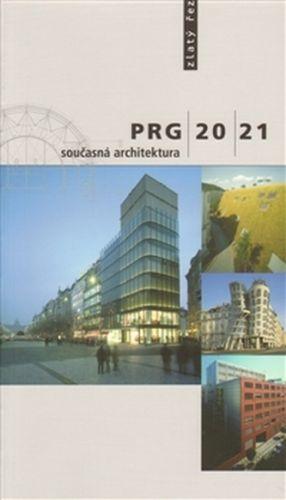 Irena Fialová, Jana Tichá: PRG 20/21 současná architektura cena od 200 Kč