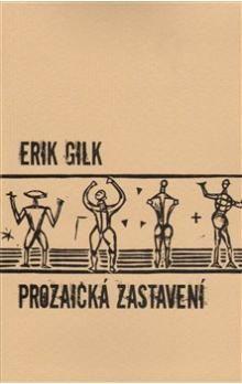 Erik Gilk: Prozaická zastavení cena od 137 Kč