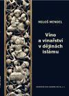Miloš Mendel: Víno a vinařství v dějinách islámu cena od 319 Kč