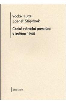 Václav Kural: České národní povstání v květnu 1945 cena od 180 Kč