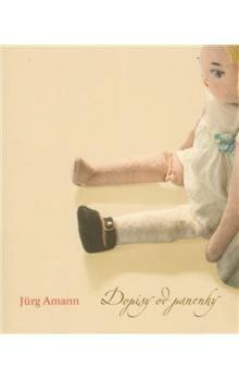 Jürg Amann: Dopisy od panenky cena od 164 Kč