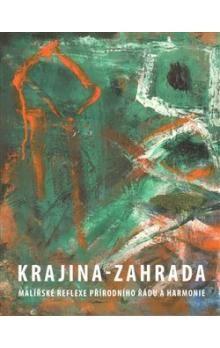 Galerie města Plzně Krajina-zahrada, malířské reflexe přírodního řádu a harmonie cena od 24 Kč
