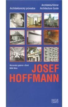 Josef Hoffman: Josef Hoffmann - Architectural Guide cena od 319 Kč