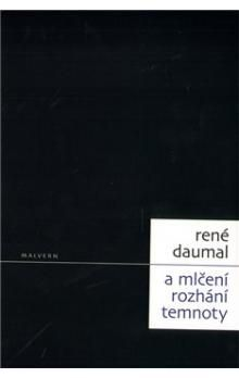 René Daumal: A mlčení rozhání temnoty cena od 178 Kč