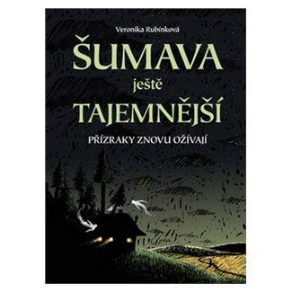Veronika Rubínková, Nikkarin: Šumava ještě tajemnější - Přízraky znovu ožívají cena od 156 Kč