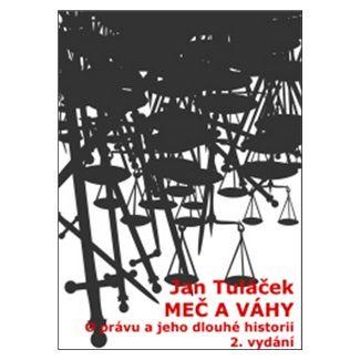 Jan Tuláček: Meč a váhy cena od 93 Kč
