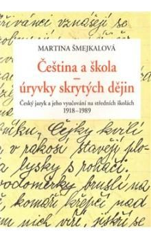 Martina Šmejkalová: Čeština a škola cena od 229 Kč
