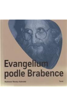 Vratislav Brabenec, Renata Kalenská: Evangelium podle Brabence cena od 191 Kč