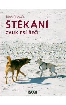 Turid Rugaas: Štěkání - zvuk psí řeči cena od 92 Kč
