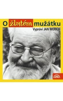 Jan Werich: O žlutém mužátku - Jan Werich cena od 152 Kč