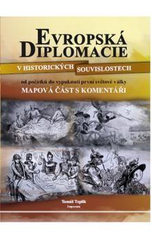 Tomáš Teplík: Evropská diplomacie v historických souvislostech od počátků do vypuknutí první světové války - 2. vydání cena od 330 Kč