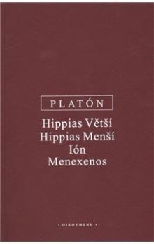 Platón: Hippias Větší, Hippias Menší, Ión, Menexenos cena od 102 Kč