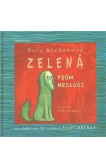 Boca Abrhámová: Zelená psům nesluší + CD cena od 162 Kč