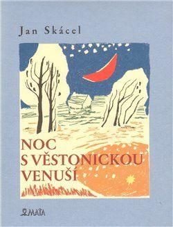 Jan Skácel: Noc s Věstonickou venuší cena od 135 Kč