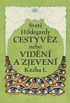 Sv. Hildegarda: Svaté Hildegardy Cestyvěz - Sv. Hildegarda cena od 0 Kč